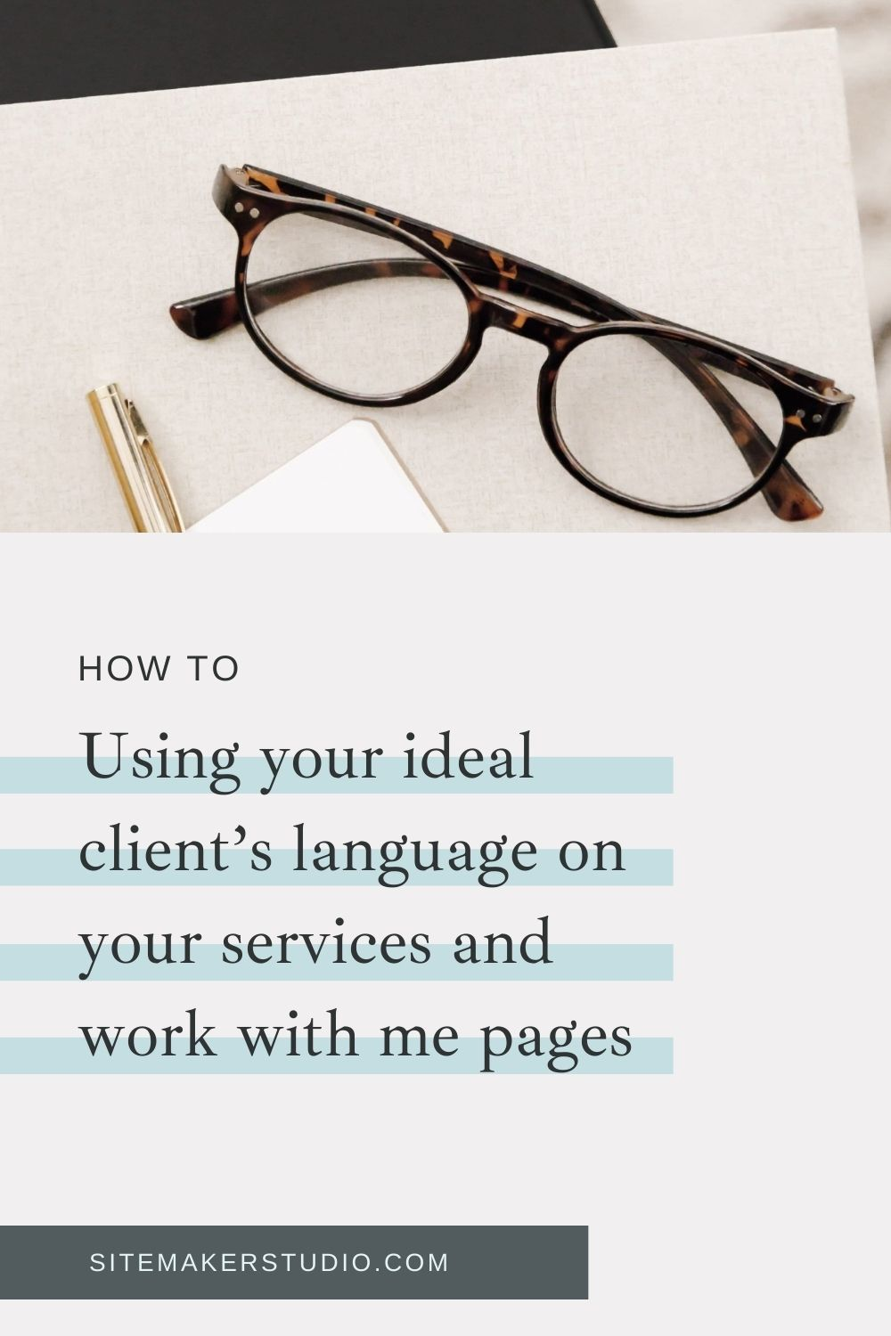 Using Your Ideal Client's Language On Your Services and Work with Me Pages||5 things your website must have download the free pdf
