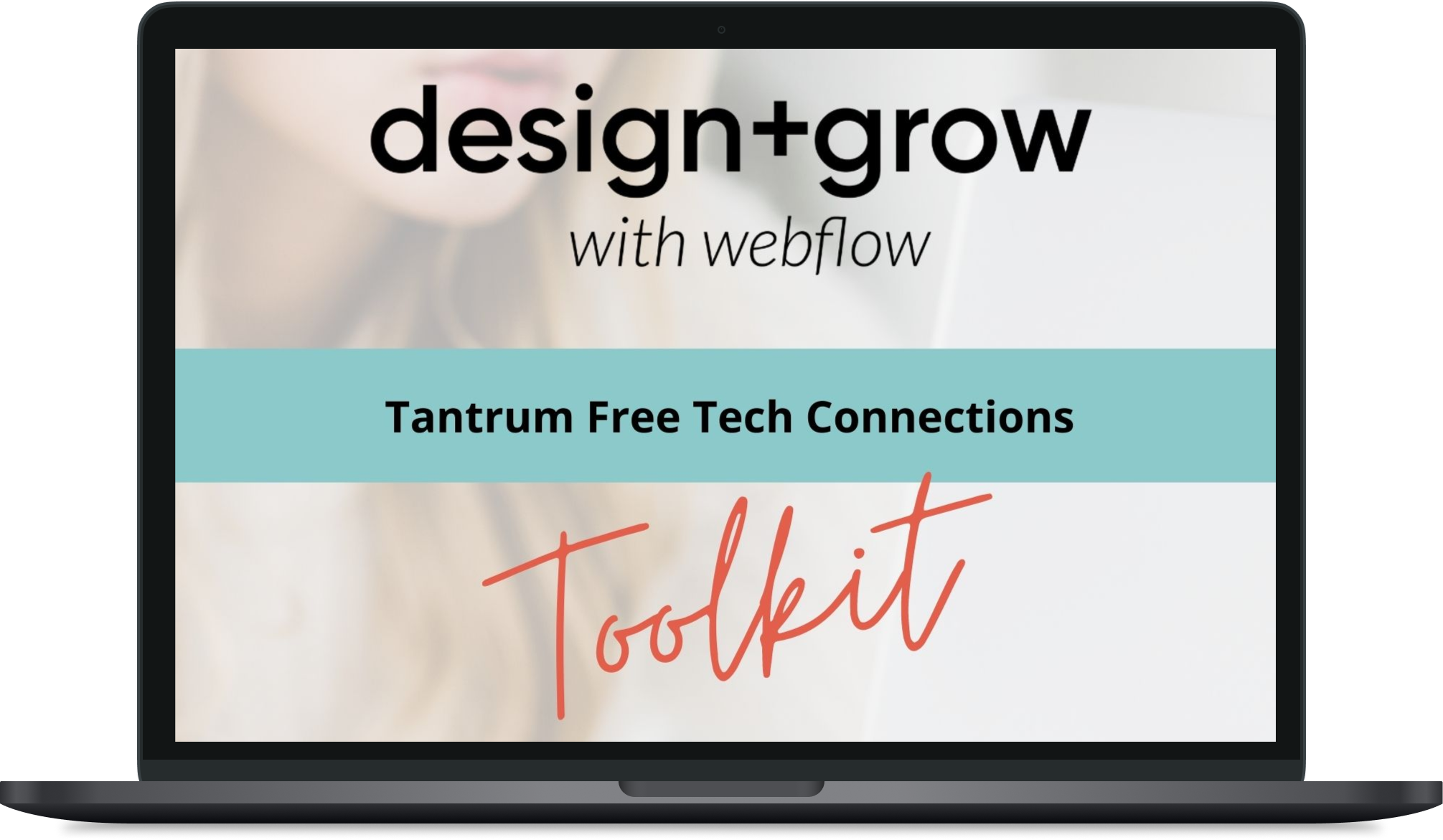 Tantrum Free Tech Connections Toolkit