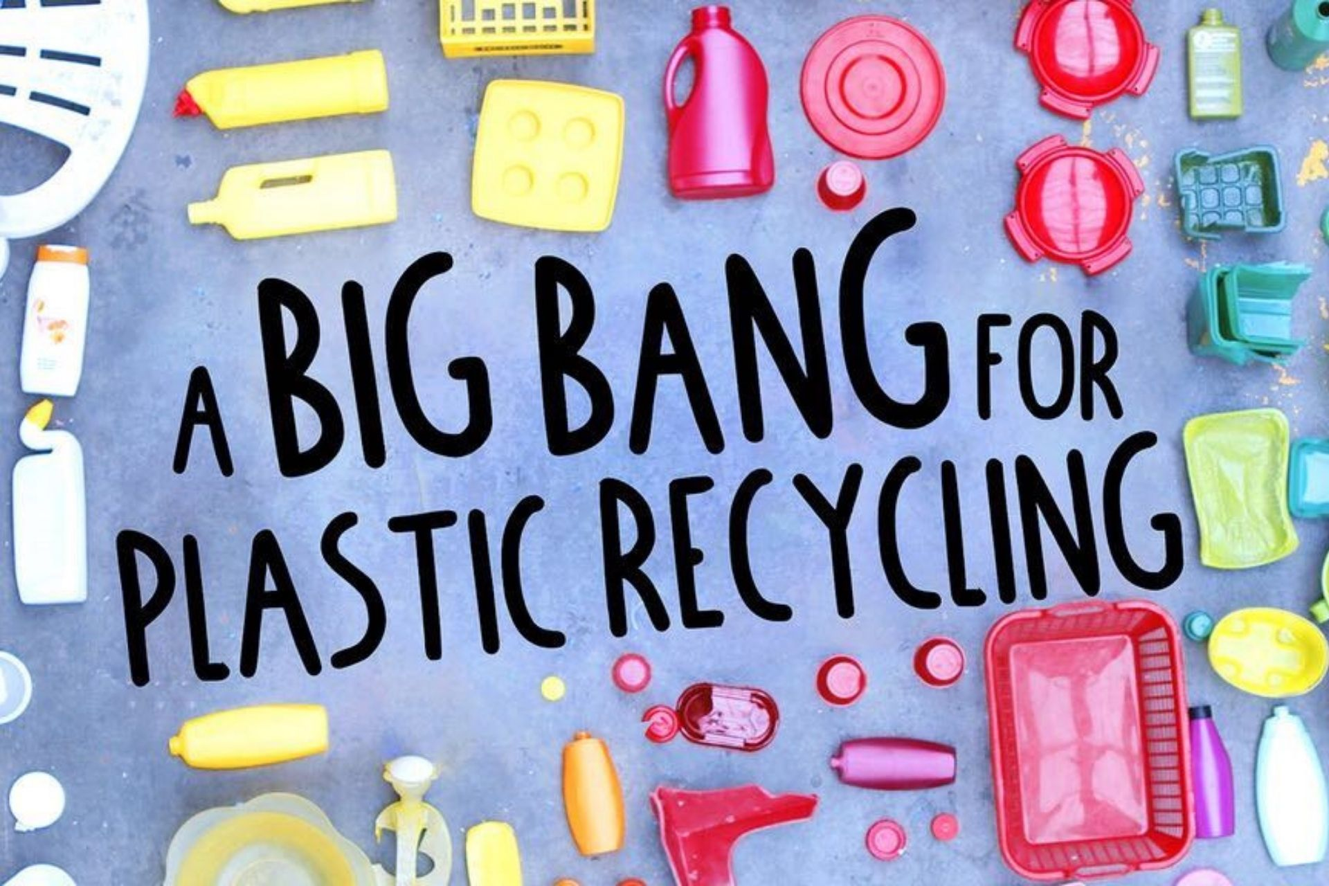 "Version 4 poster displaying colourful plastic objects ""a big bang for plastic recycling""."