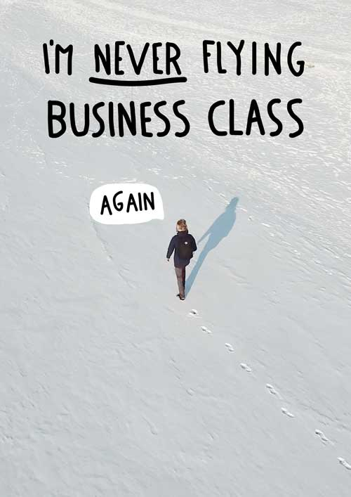 "Dave walking on snow with the handwritten title ""I'm never traveling business class again"""