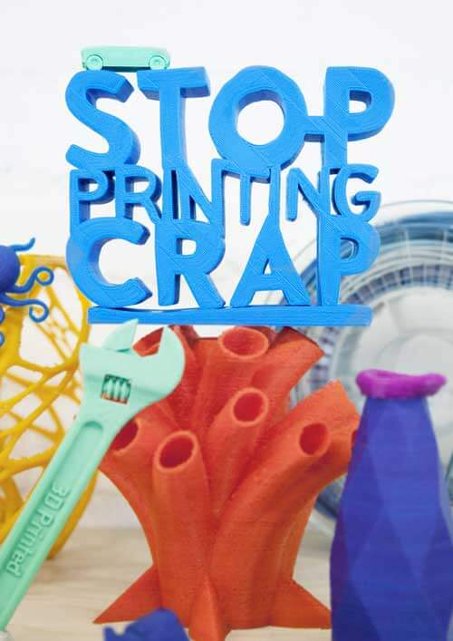 """3D printer text saying """"Stop Printing Crap"""""""