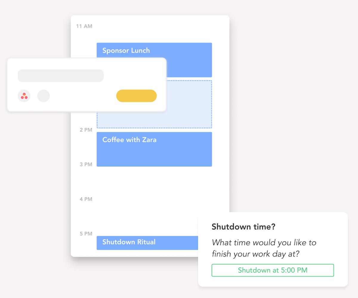 Drag and drop tasks to your calendar. Set a shutdown time.