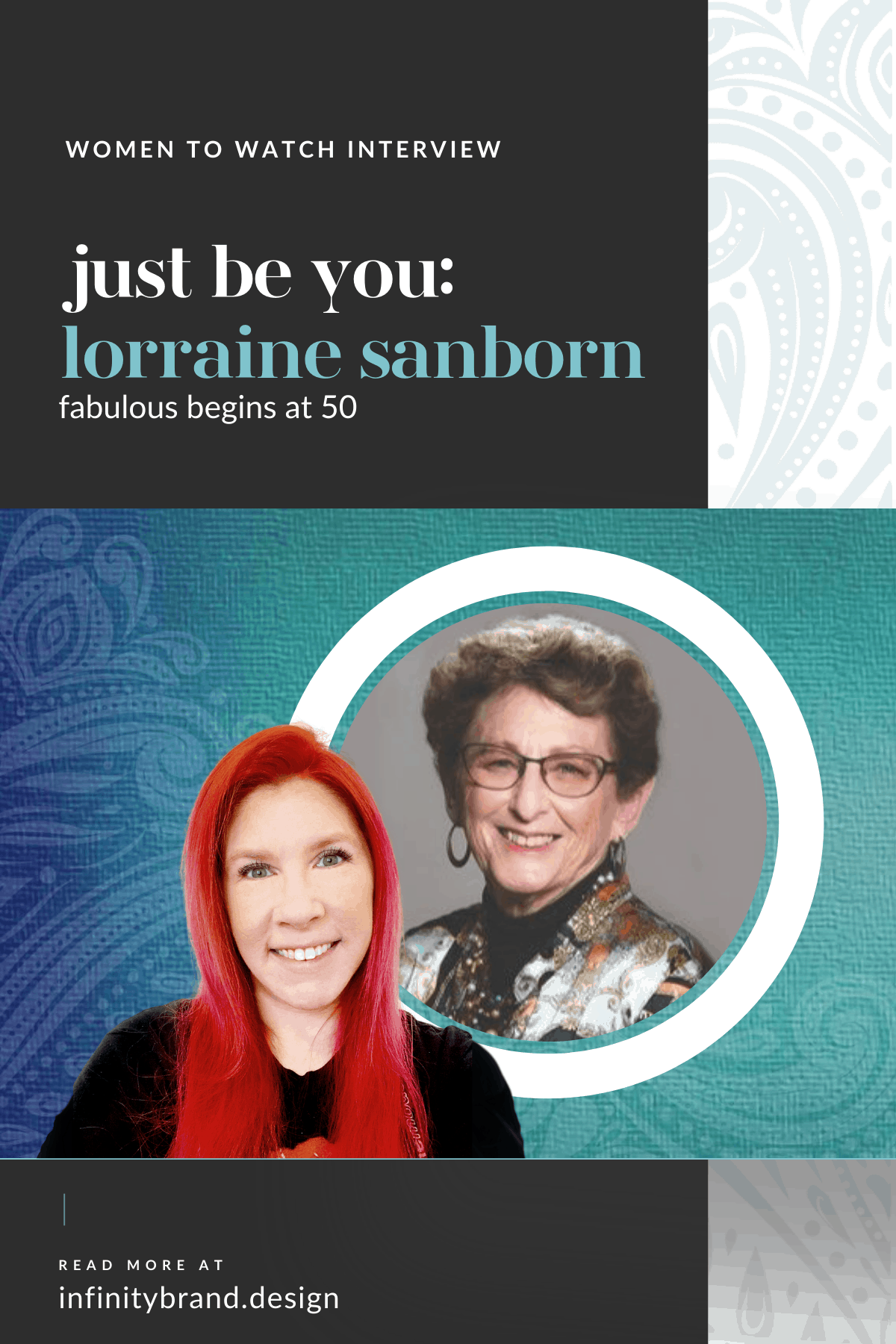 What does authenticity mean to you? On this Infinity Brand Design Women to Watch Interview with Lorraine Sanborn of Fabulous Begins at 50, we discuss Lorraine's entrepreneurial journey that began 7 years ago at the age of 72. She shares the lessons she's learned along the way and we discuss the value of health, building relationships, creating connections, and showing up in ways that are authentic and relatable to customers.