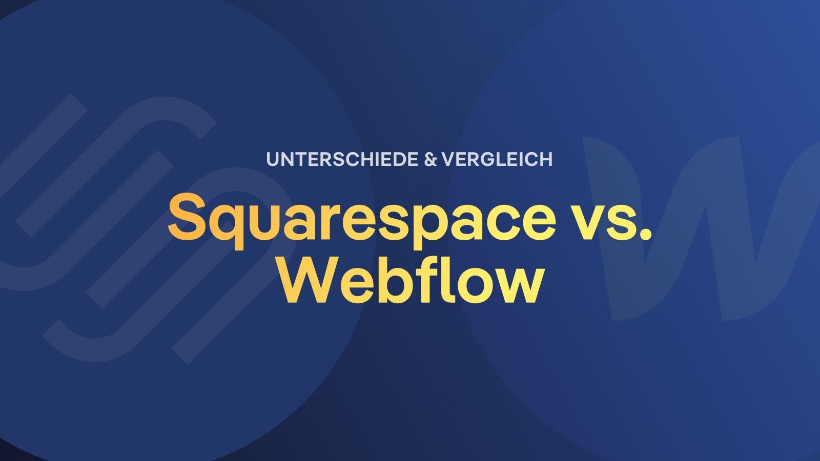 Webflow vs Squarespace Vergleich und Unterschiede