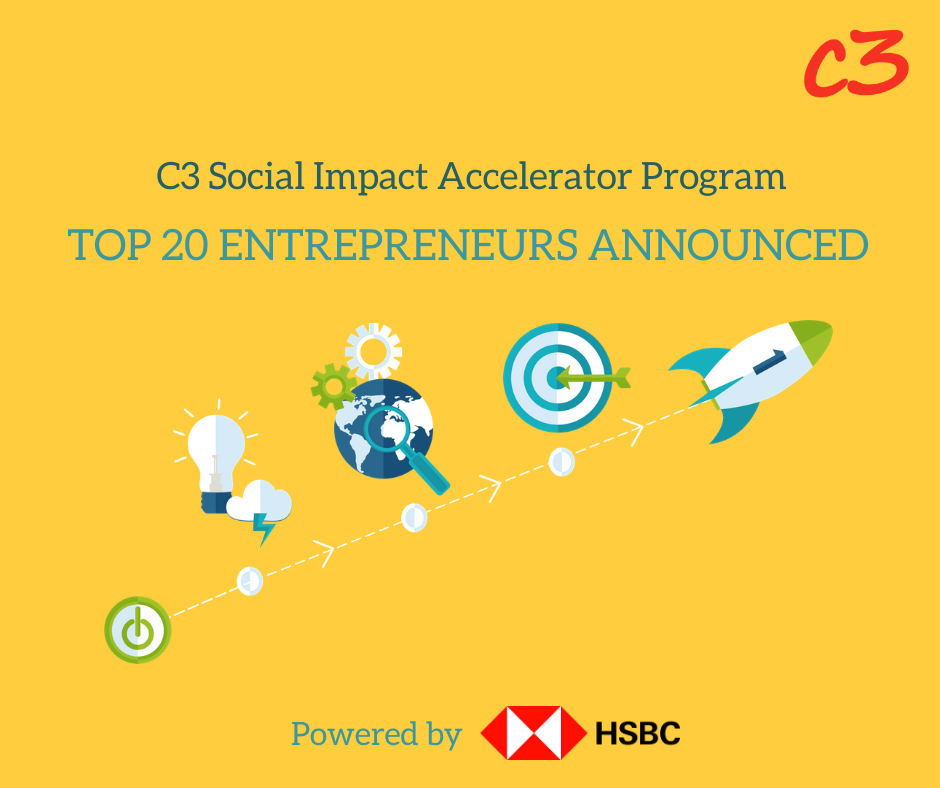 Top 20 entrepreneurs selected for the C3 Social Impact Accelerator Program–Powered by HSBC