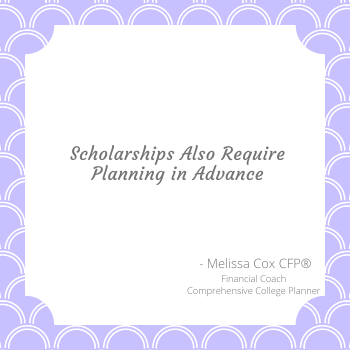 Scholarships are not automatic, and require planning.