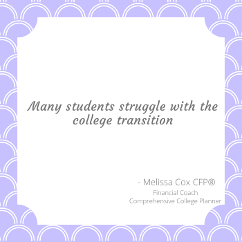 It's normal for student to struggle with the trasition to college.