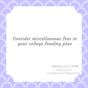 Books, Food, Entertainmnent and Transportation should be considered in a college funding plan.