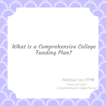 Learn about comprehensive college funding with Melissa Cox CFP