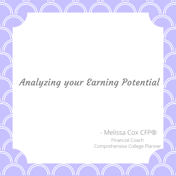 Melissa Cox CFP® asks each student to think about their earning potential when considering student loans.