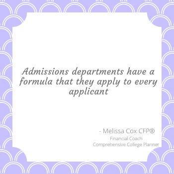 Melissa Cox CFP describes the formula used by admission departments for applicants.ti
