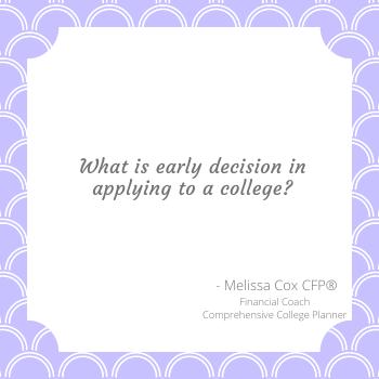 Melissa Cox CFP defines early decision acceptance