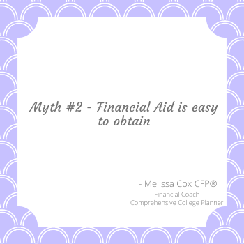 Melissa Cox CFP explains that financial aid isn't always easy to obtain.