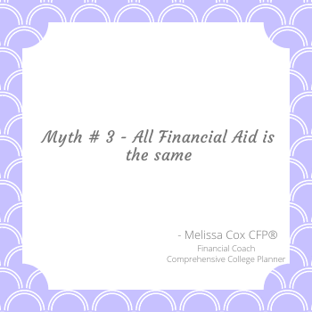 Melissa Cox CFP explains that all financial aid is not the same.