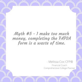 Melissa Cox CFP suggests you should complete the FAFSA no matter your income level/
