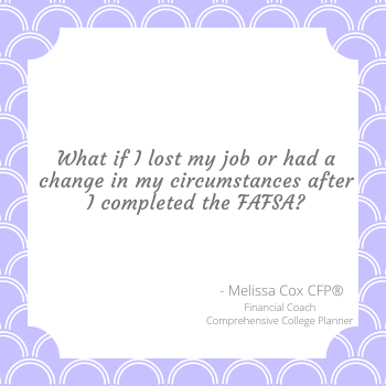 Melissa Cox CFP explains that financial situations change during a students college career.