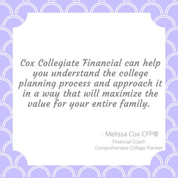 Melissa Cox CFP helps families to create comprehensive college funding plans.