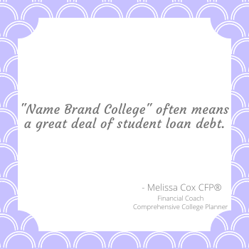 A Name Brand College could equate to higher student loan debt.