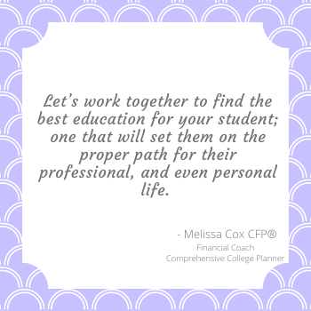 Melissa Cox CFP works with families to create customized comprehensive college funding plans.