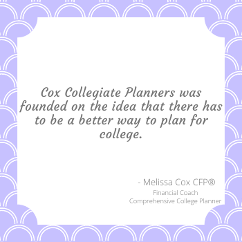 Melissa Cox CFP founded Cox Collegiate Planners to help families create comprehensive college funding plans.