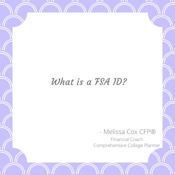 Melissa Cox CFP talks about FSA IDs