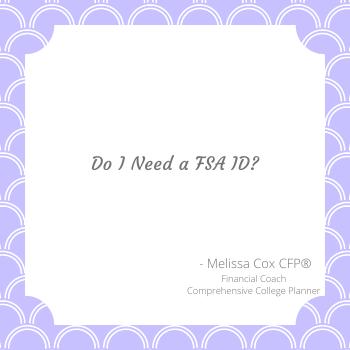 Melissa Cox CFP suggests getting a FSA ID