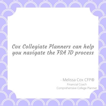 Melissa Cox CFP can walk you through the FSA ID process