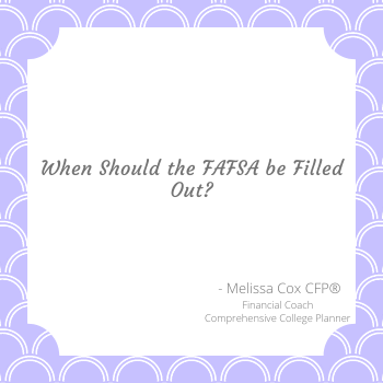 Melissa Cox CFP discusses the FAFSA timeline