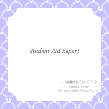 Melissa Cox CFP describes the Student Aid Report