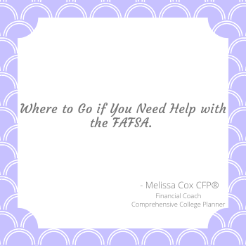 Melissa Cox CFP suggests resources to help with the FAFSA