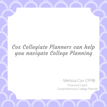 As a College Planner, Melissa Cox CFP helps families to create comprehensive college funding plans