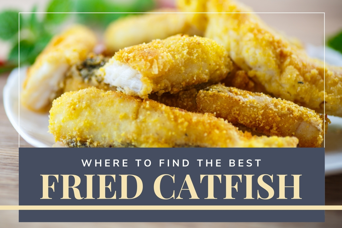 Fried Catfish - Where to find the best Fried Catfish