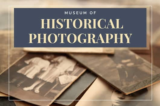 Museum of Historical Photography - Old photos