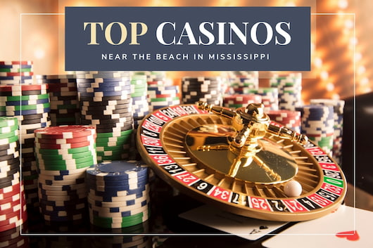 Top Casinos near the beach in Mississippi - Casino chips and roulette