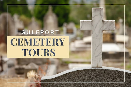 Gulfport Cemetery Tours - Cemetery