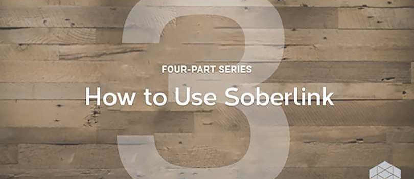 How to use Soberlink: Part 3