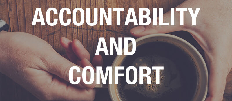 accountability and comfort