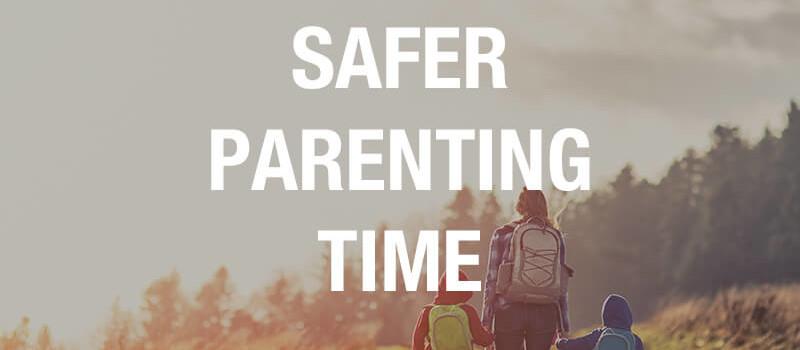safer parenting time