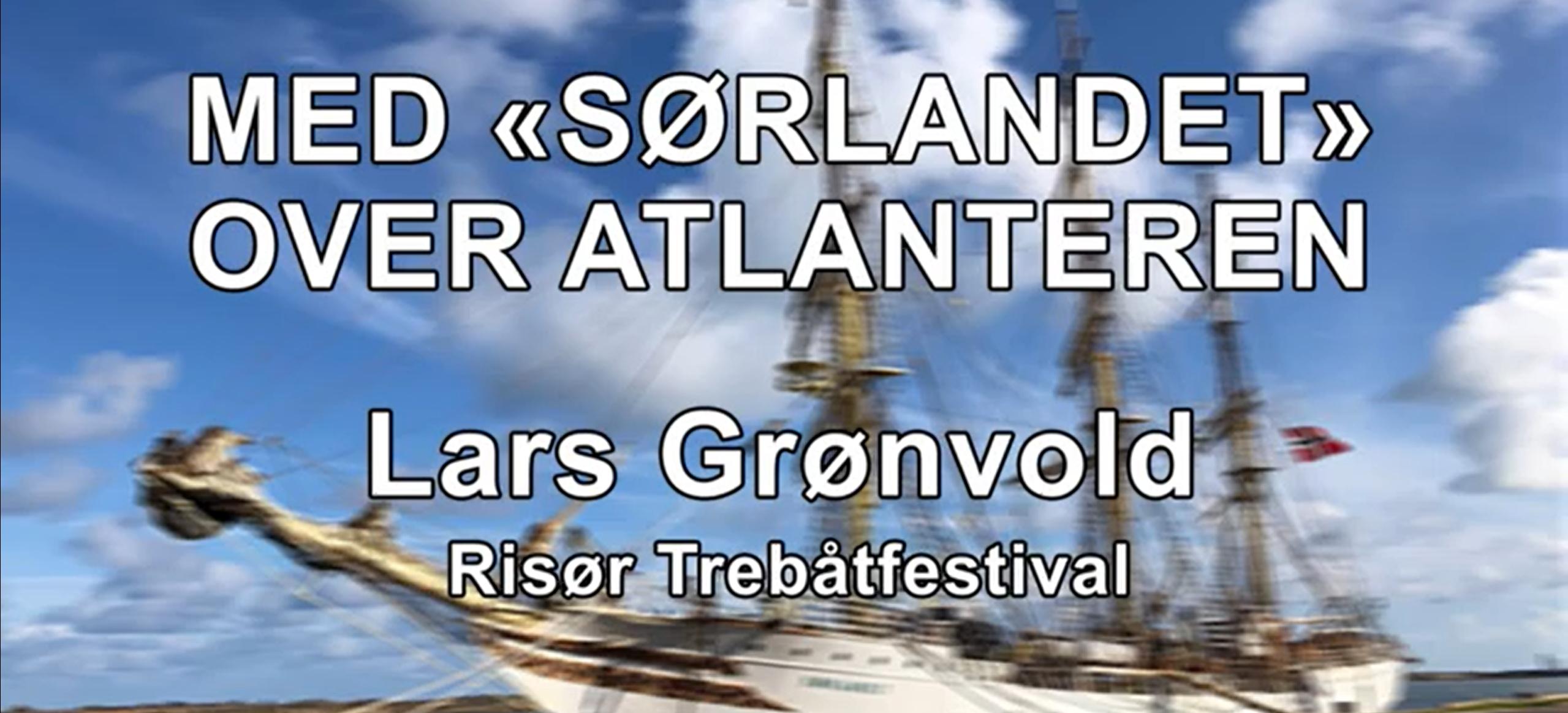"""Med """"Sørlandet"""" over Atlanteren - Lars Grønvold"""