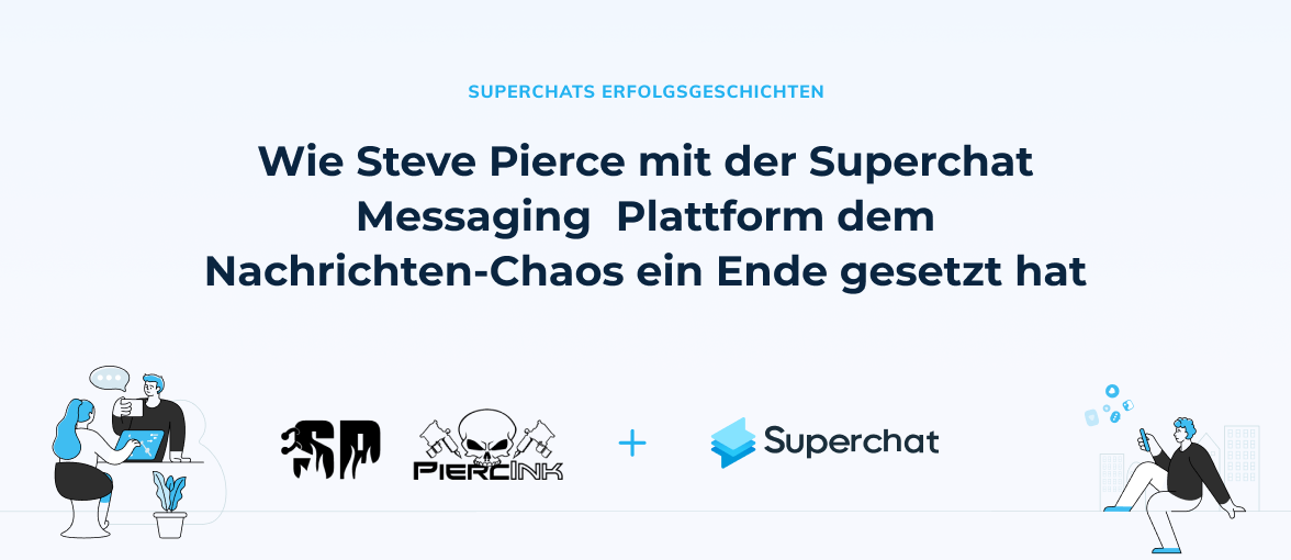 Superchat Erfolsgeschichte: Steve Pierce