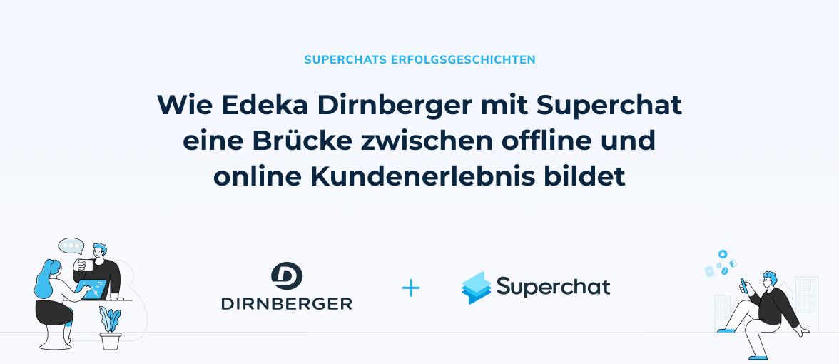 Superchat Erfolgsgeschichte: Edeka Dirnberger