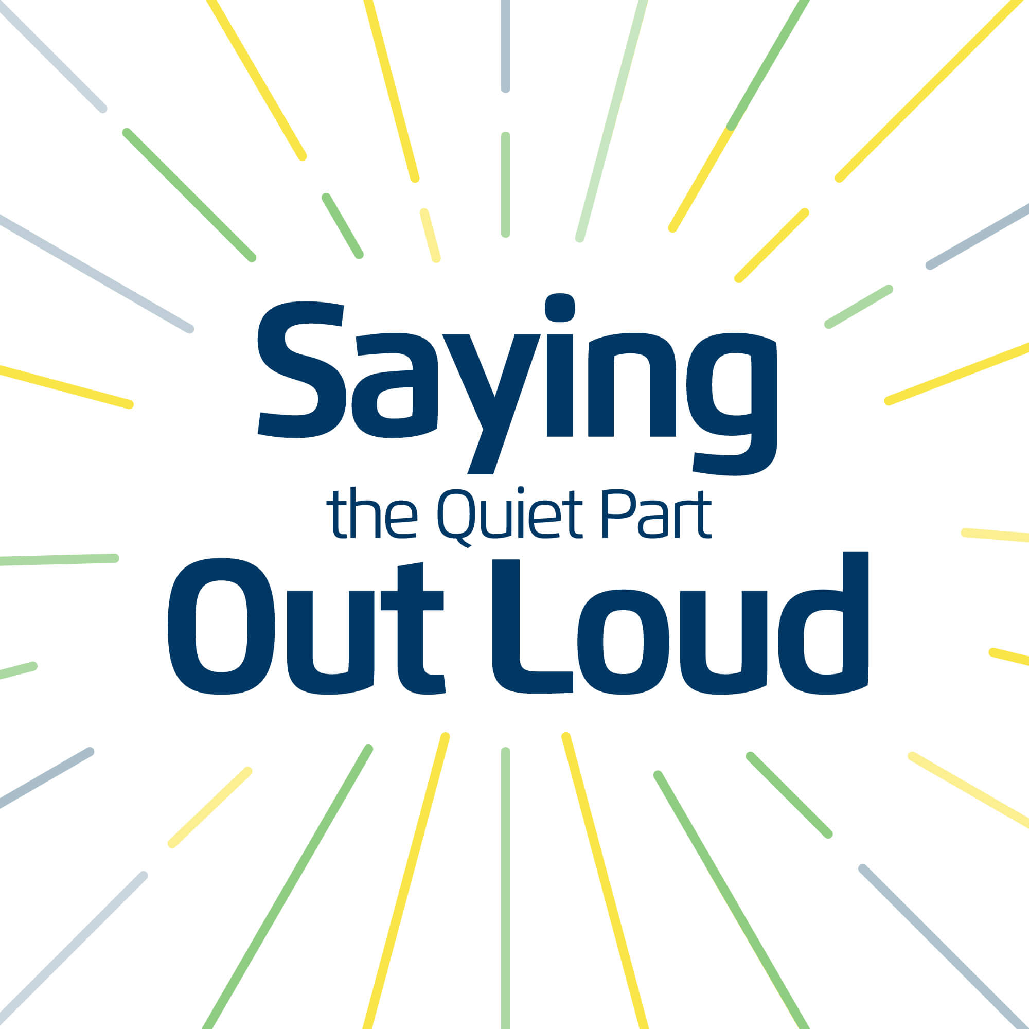 Saying the Quiet Part out Loud podcast artwork