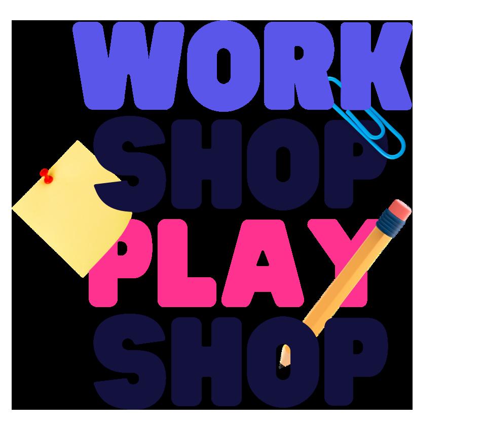 Workshop Playshop