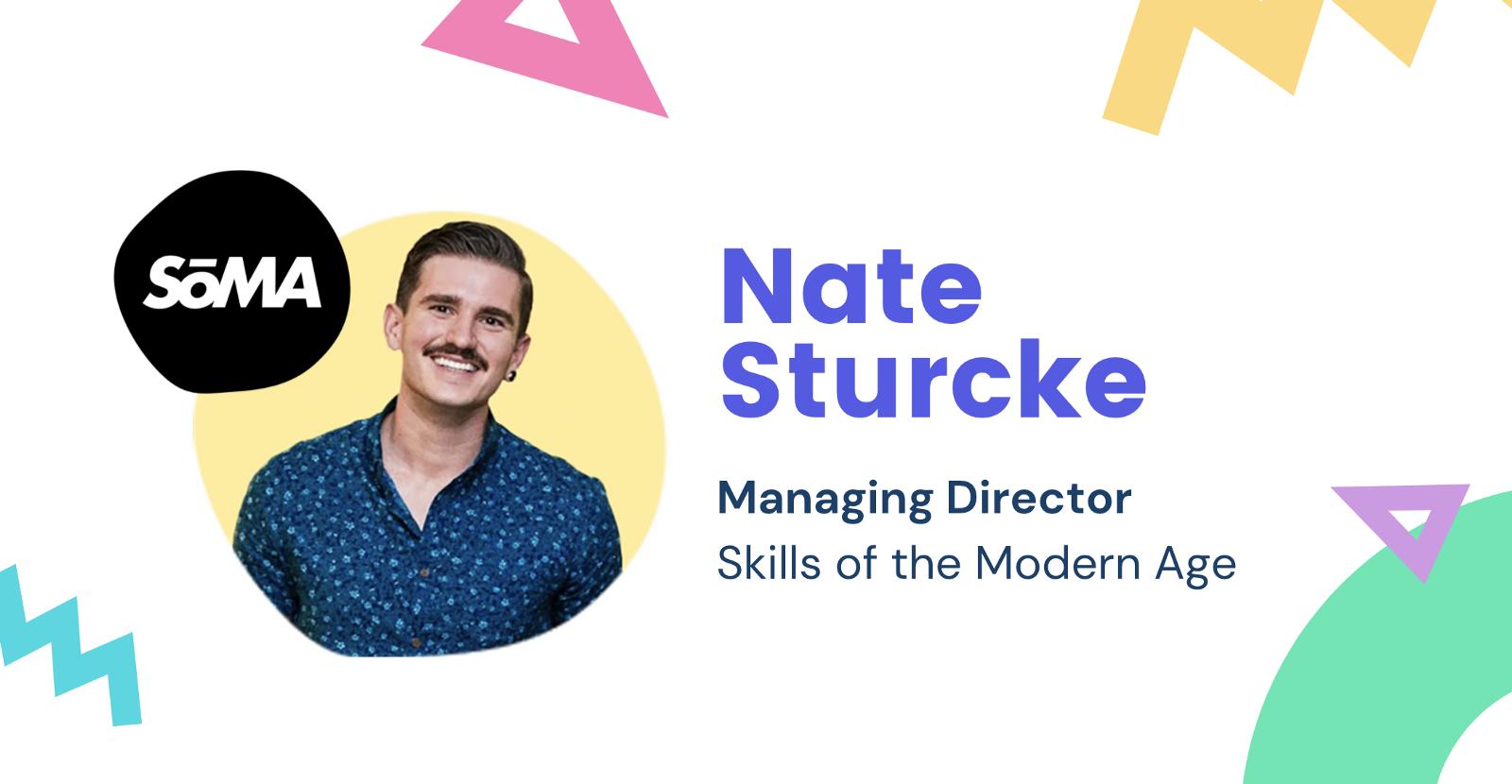Nate Sturke Managing Director of Skills of the Modern Age