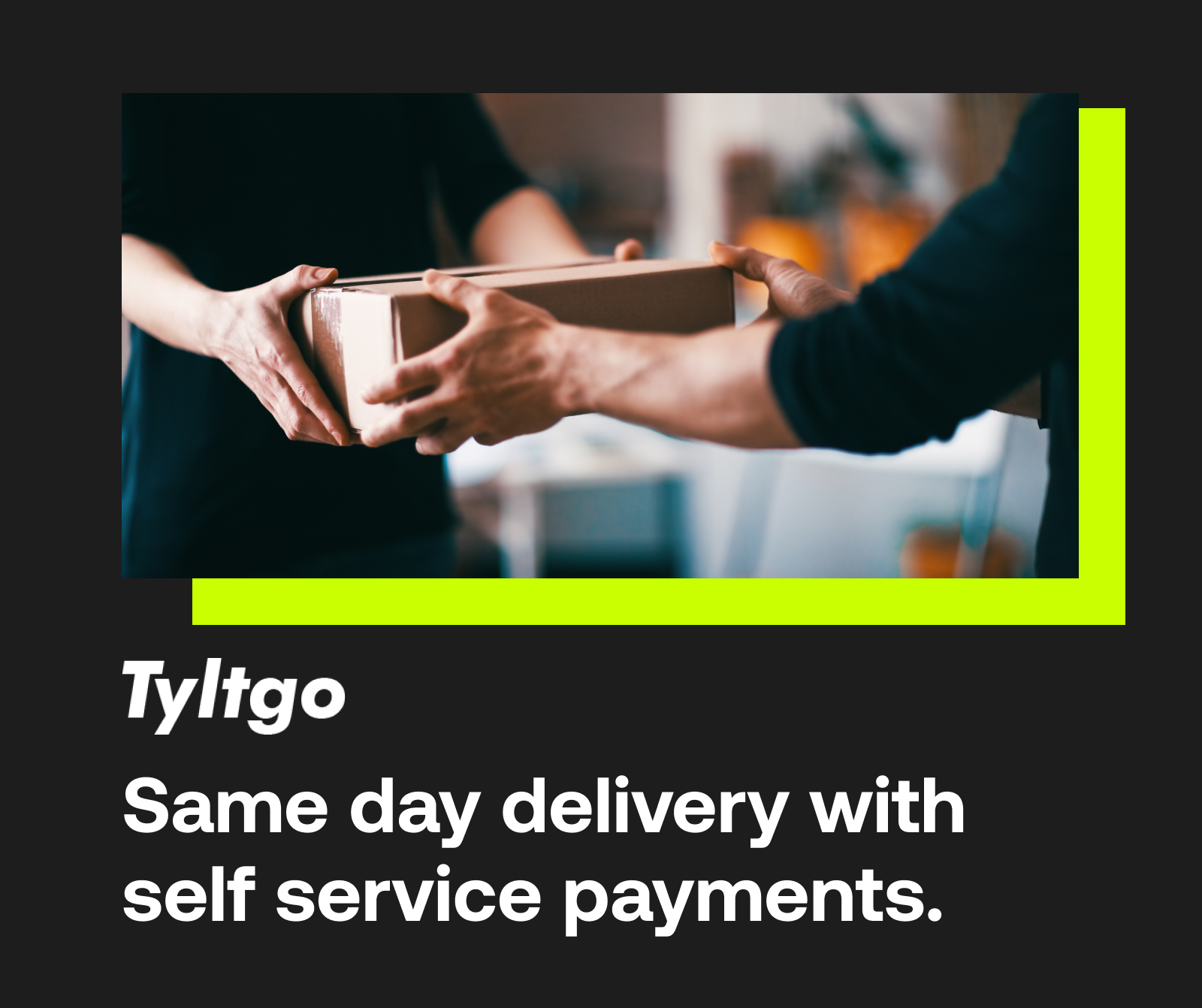 Tyltgo Solves Business Transaction Pain, Down to the Last Mile