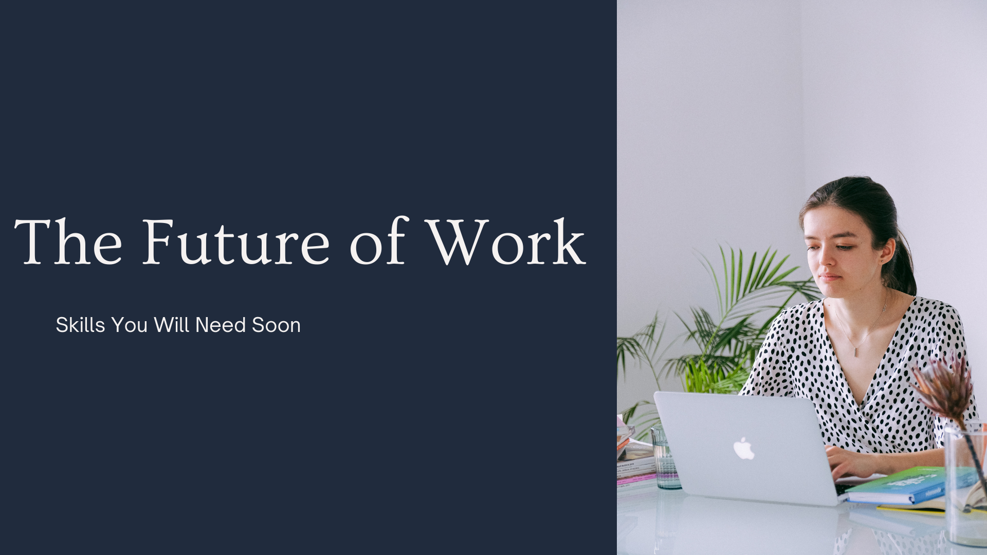 The Future of Work: Skills You Will Need Soon