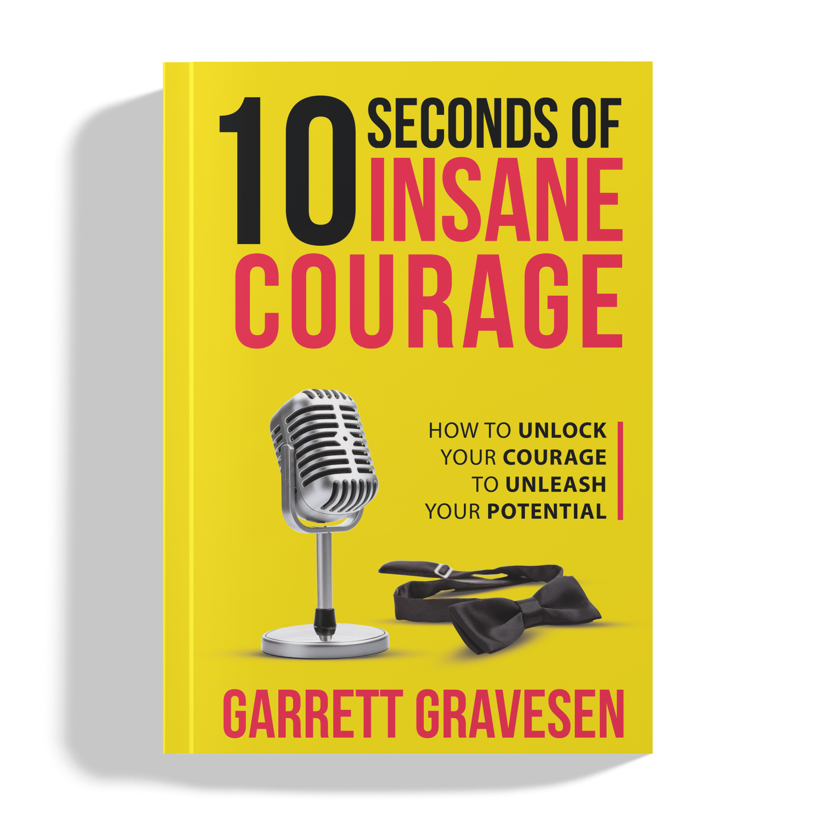"Mockup of Garrett's Book ""10 Seconds of Insane Courage."""