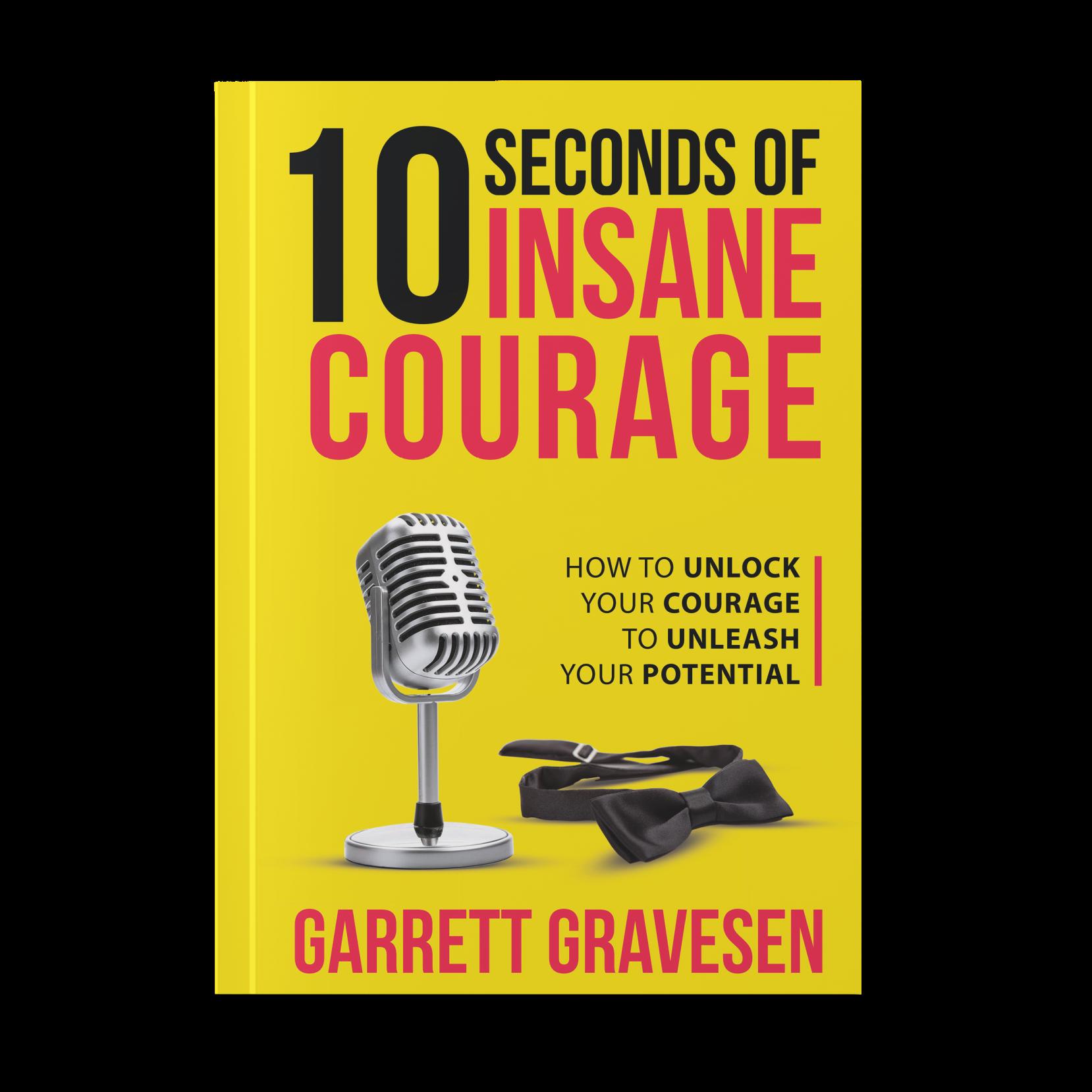 "Mockup of Garrett's Book ""10 Seconds of Insane Courage."""