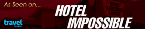 """as seen on Hotel Impossible"""