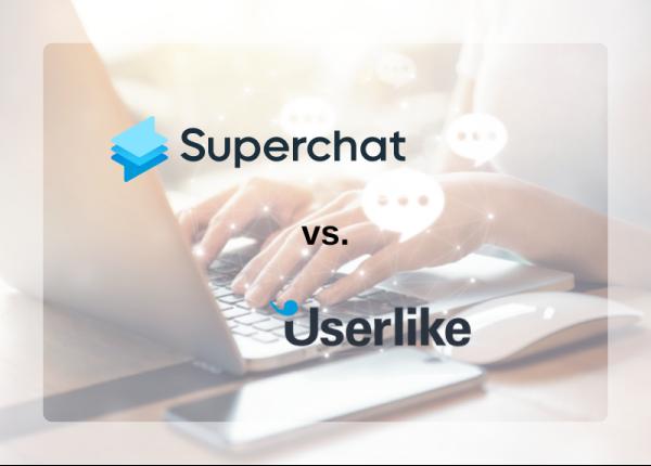 Live Chat vs. Webchat: Superchat als Alternative zu Userlike